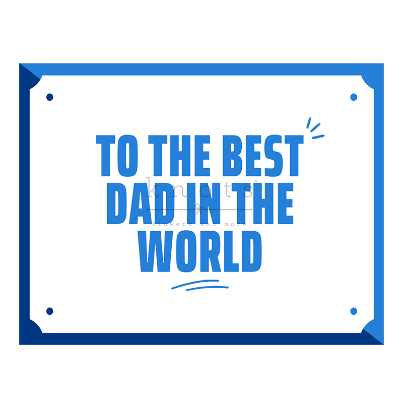To The Best Dad In The World