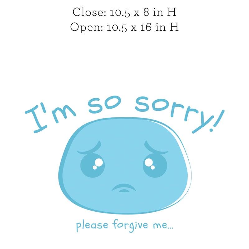 I'm So Sorry, Please Forgive Me